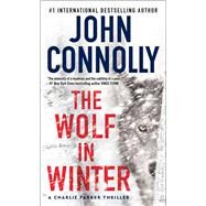The Wolf in Winter A Charlie Parker Thriller by Connolly, John, 9781476703190