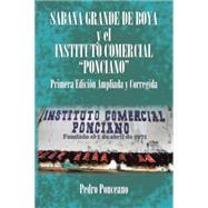 """Sabana Grande De Boya Y El Instituto Comercial """"Ponciano"""" by Ponceano, Pedro, 9781504963190"""