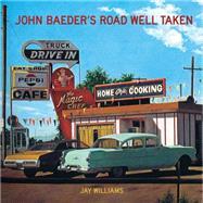 John Baeder's Road Well Taken by Williams, Jay, 9780865653191