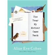 The Year My Mother Came Back by Cohen, Alice Eve, 9781616203191