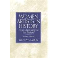 Women Artists in History From Antiquity to the Present by Slatkin, Wendy, 9780130273192