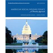 American Social Welfare Policy A Pluralist Approach, with Enhanced Pearson eText -- Access Card Package by Karger, Howard Jacob; Stoesz, David, 9780134303192