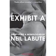 Exhibit 'a' by Labute, Neil, 9781468313192