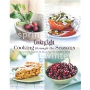 Cooking Light Cooking Through the Seasons : An Everyday Guide to Enjoying the Freshest Food at Biggerbooks.com