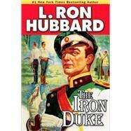 The Iron Duke by Hubbard, L. Ron, 9781592123193