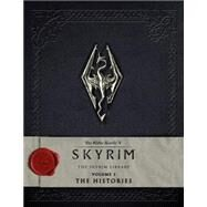 The Elder Scrolls V: Skyrim - The Skyrim Library, Vol. I: The Histories by BETHESDA SOFTWORKS, 9781783293193