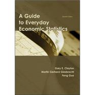 A Guide to Everyday Economic Statistics by Clayton, Gary; Giesbrecht, Martin Gerhard, 9780073523194
