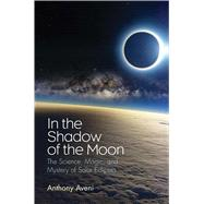 In the Shadow of the Moon by Aveni, Anthony, 9780300223194