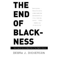 The End of Blackness by DICKERSON, DEBRA J., 9780375713194