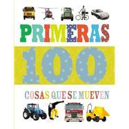 Primeras 100 cosas que se mueven by Grupo Nelson, 9780718033194