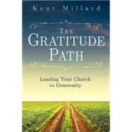 The Gratitude Path by Millard, Kent, 9781630883195