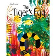 The Tiger's Egg by Brönner, Nele, 9780735843196