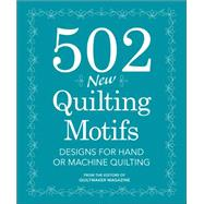 502 New Quilting Motifs: Designs for Hand or Machine Quilting by Dudley, June, 9781440243196
