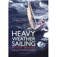 Heavy Weather Sailing 7th edition by Bruce, Peter; Knox-Johnston, Robin, 9781472923196