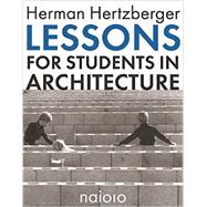 Lessons for Students in Architecture by Hertzberger, Herman, 9789462083196
