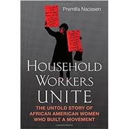 Household Workers Unite by Nadasen, Premilla, 9780807033197