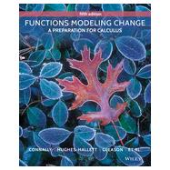 Functions Modeling Change: A Preparation for Calculus by Connally, Eric; Hughes-Hallett, Deborah; Gleason, Andrew M.; Cheifetz, Phlip; Davidian, Ann, 9781118583197