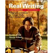 Real Writing with Readings Paragraphs and Essays for College, Work, and Everyday Life by Anker, Susan; Lask Aitken, Nicole, 9781319003197