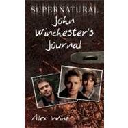 Supernatural: John Winchester's Journal by Irvine, Alex; Panosian, Dan, 9780062073198