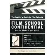 Film School Confidential : The Insider's Guide to Film Schools by Edgar, Tom, 9780399533198