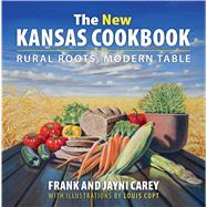 The New Kansas Cookbook by Carey, Frank; Carey, Jayni; Copt, Louis, 9780700623198