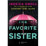 The Favorite Sister by Knoll, Jessica, 9781501153198