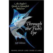 Through the Fish's Eye by Sosin, Mark; Clark, John, 9781634503198