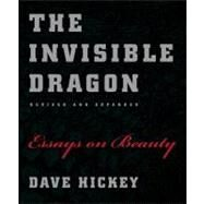 The Invisible Dragon by Hickey, Dave, 9780226333199