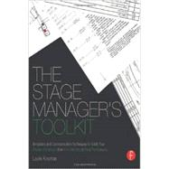 The Stage Manager's Toolkit: Templates and Communication Techniques to Guide Your Theatre Production from First Meeting to Final Performance by Kincman; Laurie, 9780415663199