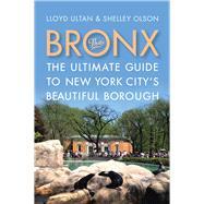 The Bronx by Ultan, Lloyd; Olson, Shelley, 9780813573199