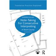 Note-taking for Consecutive Interpreting: A Short Course by Gillies; Andrew, 9781138123199