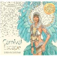 Carnival Escape Go Wild in this Colorful Parade by Gedeon, Jade, 9781624143199