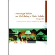 Housing Choices and Well-Being of Older Adults: Proper Fit by Pastalan; Leon A, 9780789013200