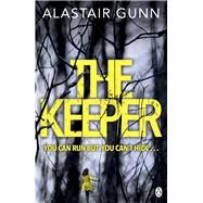 The Keeper by Gunn, Alastair, 9781405923200