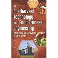 Postharvest Technology and Food Process Engineering by Chakraverty; Amalendu, 9781466553200