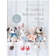 Cuddly Amigurumi Toys by Lille, Mari-liis, 9789491643200