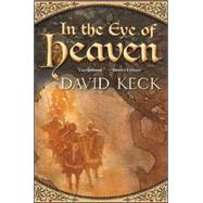 In the Eye of Heaven by David Keck, 9780765313201