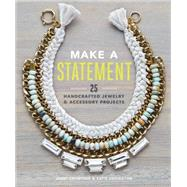 Make a Statement: 25 Handcrafted Jewelry & Accessory Projects by Crowther, Janet; Covington, Katie, 9781452133201
