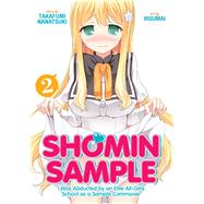 Shomin Sample: I Was Abducted by an Elite All-Girls School as a Sample Commoner, Vol. 2 by Takafumi, Nanatsuki; Risumai, 9781626923201