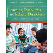 Learning Disabilities and Related Disabilities Strategies for Success by Lerner, Janet W.; Johns, Beverley, 9781285433202