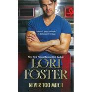 Never Too Much by Foster, Lori, 9781420133202