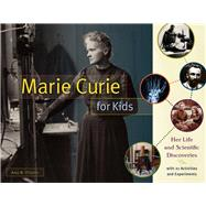 Marie Curie for Kids by O'quinn, Amy M., 9781613733202