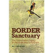 Border Sanctuary: The Conservation Legacy of the Santa Ana Land Grant by Morgan, Morgan Jane, 9781623493202