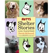 MUTTS Shelter Stories by McDonnell, Patrick, 9781449483203