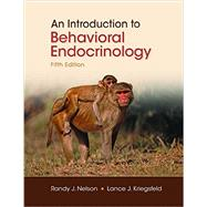 An Introduction to Behavioral Endocrinology by Nelson, Randy J.; Kriegsfeld, Lance J., 9781605353203