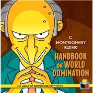 C. Montgomery Burns' Handbook of World Domination by Groening, Matt, 9781608873203
