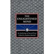 The Enlightened Mind: An Anthology of Sacred Prose by Mitchell, Stephen, 9780060923204