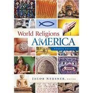World Religions in America : An Introduction by Neusner, Jacob, 9780664233204