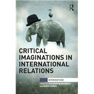 Critical Imaginations in International Relations by Nf Mhurch·; Aoileann, 9781138823204