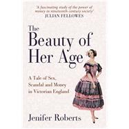 The Beauty of Her Age by Roberts, Jenifer, 9781445653204